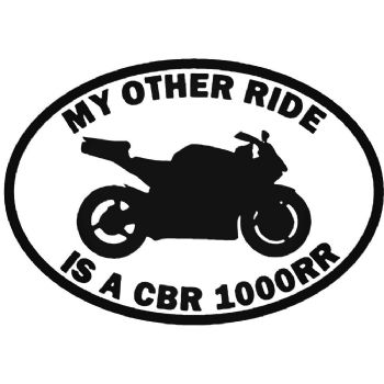 My Other Ride Is A CBR 1000RR Honda Car Sticker Vinyl Decal Motorbike Van